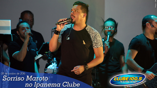 Foto Sorriso Maroto no Ipanema Clube 24
