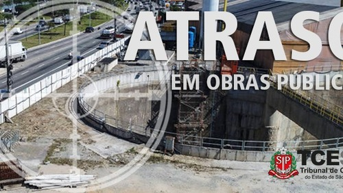 R$ 25 bilhões são gastos com obras paradas ou atrasadas em SP só no 1º trimestre