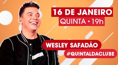 Wesley Safadão no #QuintaldaClube