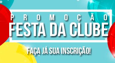 Promoção Festa da Clube