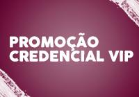 Promoção Credencial VIP