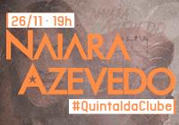 Naiara Azevedo no #QuintaldaClube