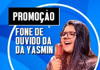 Promoção Fone de Ouvido da Yasmin Santos