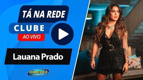 Lauana Prado no Tá na Rede Clube
